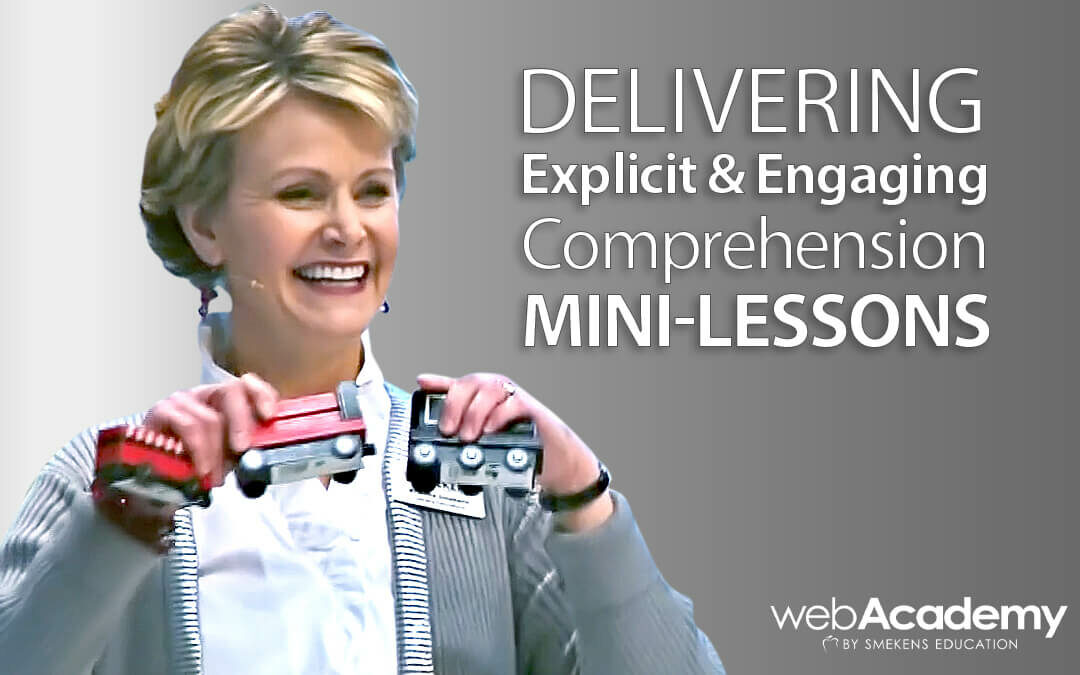 Delivering Explicit & Engaging Comprehension Mini-Lessons