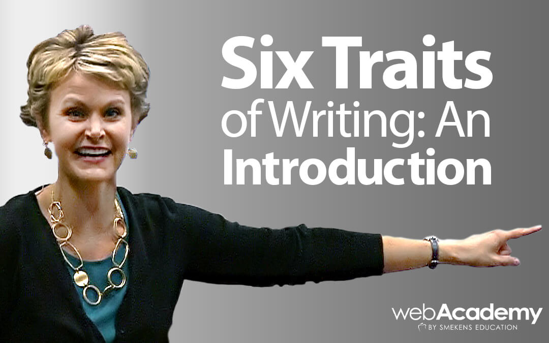 Six Traits of Writing: An Introduction