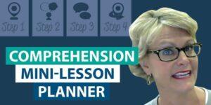 How do I plan a comprehension mini-lesson?
