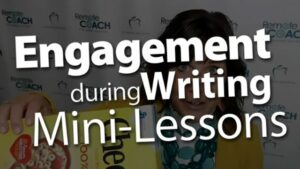 Live Coaching Call: Writer's Workshop Procedures with a focus on Engagement during the Mini-Lesson