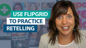 How can I use Flipgrid to practice retelling?