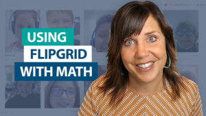 How can I use Flipgrid in math?